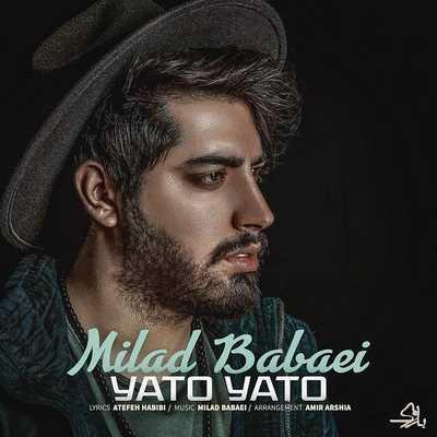 1396-Milad-Babaei-Yato-Yato دانلود آهنگ جدید میلاد بابایی یاد تو